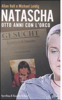 """""""Natascha. Otto anni con l'orco"""", un libro ricostruisce la storia di Natascha Kampusch"""