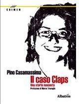 """""""Il caso Claps – una storia nascosta"""": recensione del libro di Pino Casamassima"""