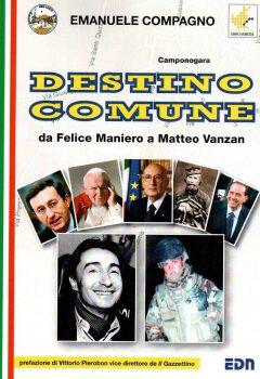 """""""Destino Comune. Da Felice Maniero a Matteo Vanzan"""" di Emanuele Compagno"""