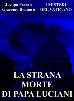 """Vinci un e-book: """"La strana morte di Papa Luciani"""""""